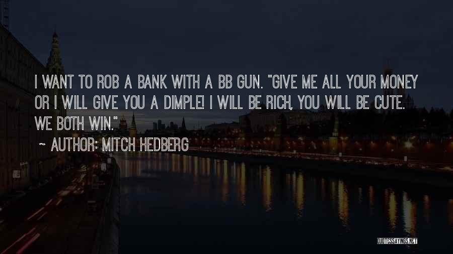 Funny Your Cute Quotes By Mitch Hedberg
