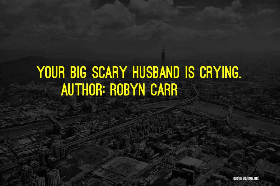 Funny Your Cute Quotes By Robyn Carr