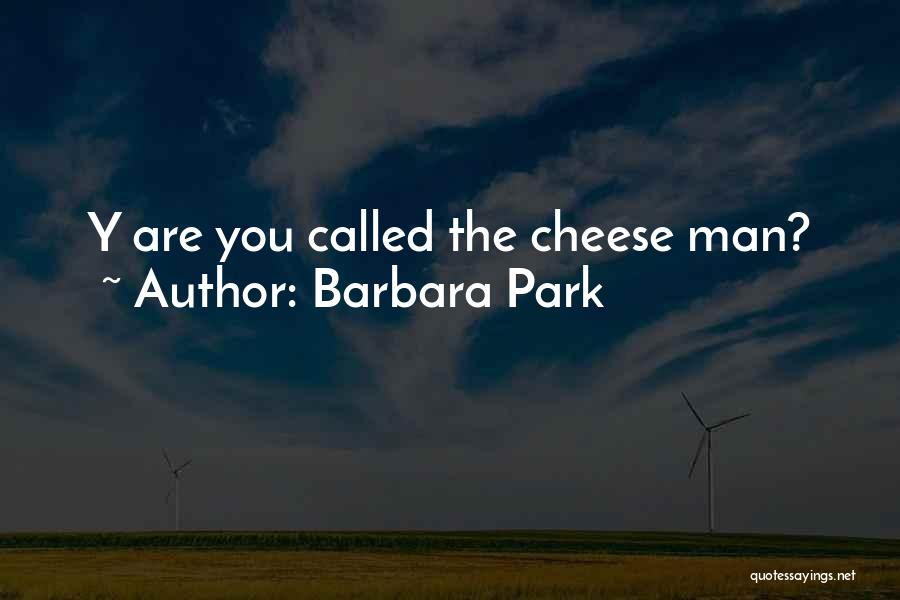 Funny You're Cute Quotes By Barbara Park