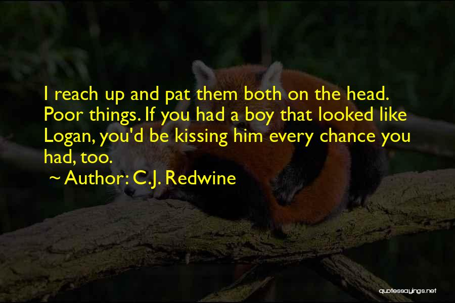 Funny You're Cute Quotes By C.J. Redwine