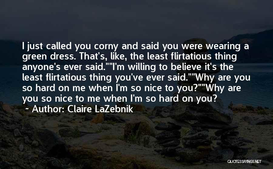Funny You're Cute Quotes By Claire LaZebnik