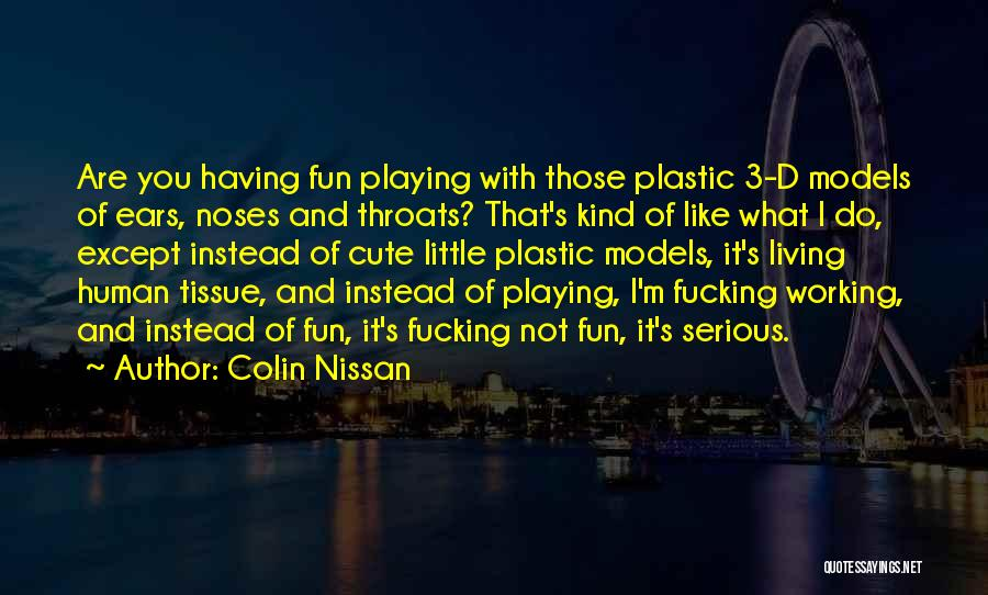 Funny You're Cute Quotes By Colin Nissan