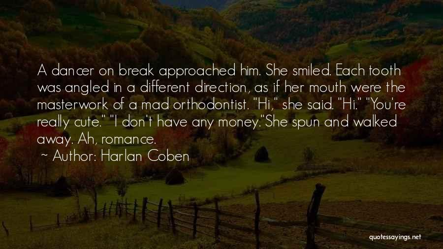 Funny You're Cute Quotes By Harlan Coben