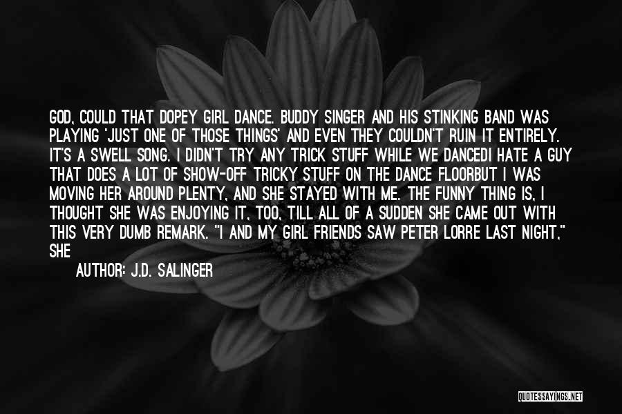 Funny You're Cute Quotes By J.D. Salinger
