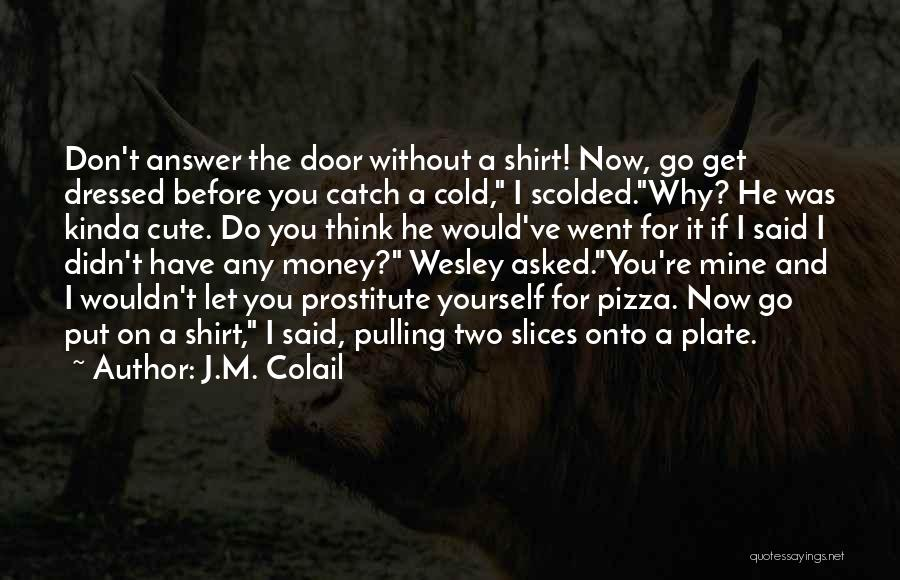 Funny You're Cute Quotes By J.M. Colail