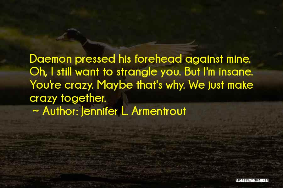 Funny You're Cute Quotes By Jennifer L. Armentrout