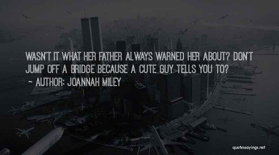 Funny You're Cute Quotes By Joannah Miley