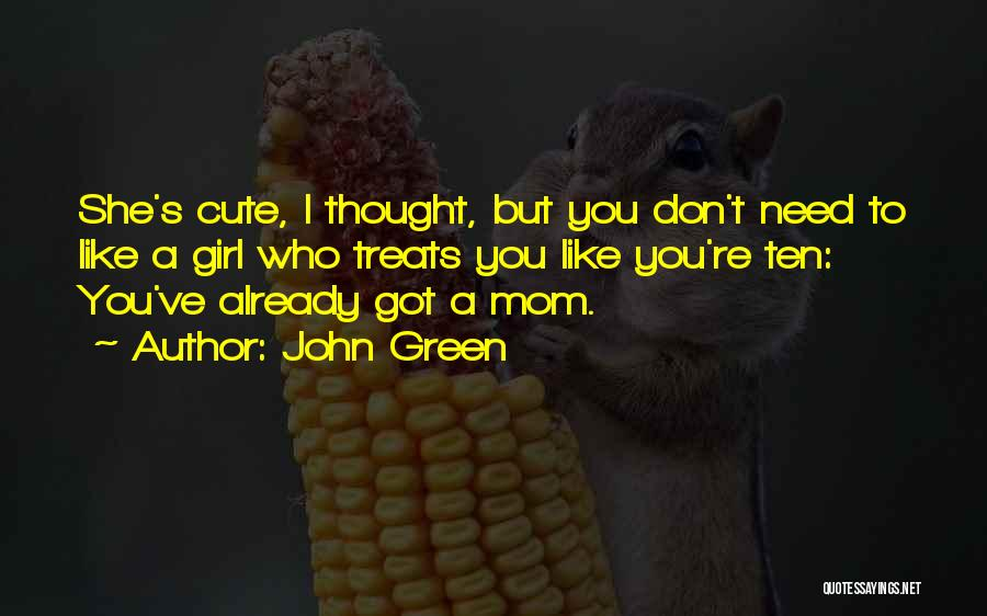 Funny You're Cute Quotes By John Green