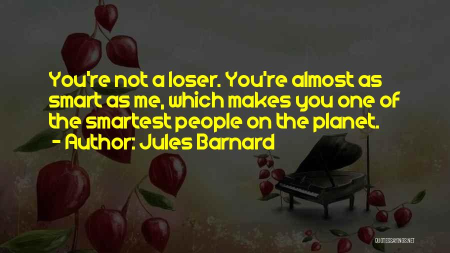 Funny You're Cute Quotes By Jules Barnard