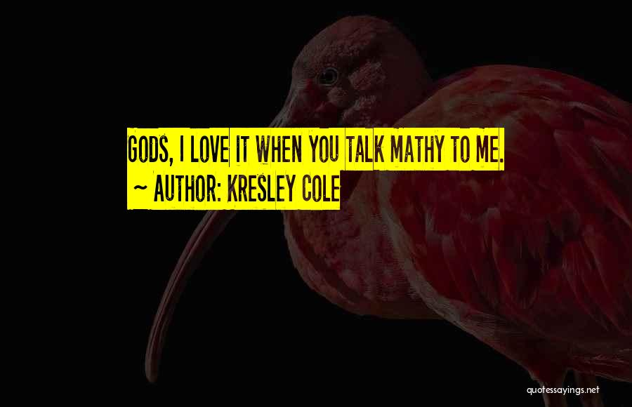 Funny You're Cute Quotes By Kresley Cole