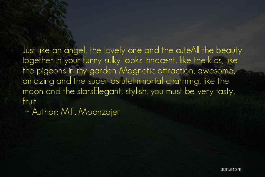Funny You're Cute Quotes By M.F. Moonzajer