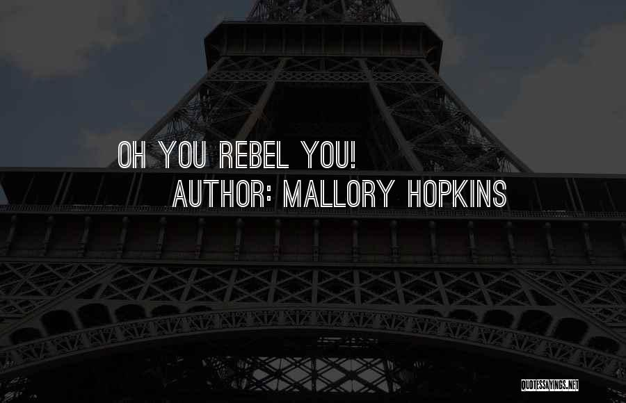 Funny You're Cute Quotes By Mallory Hopkins