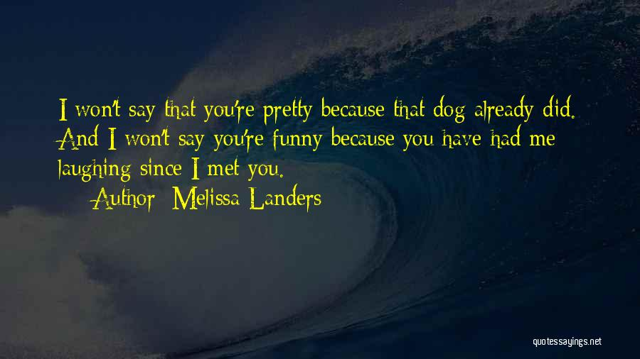 Funny You're Cute Quotes By Melissa Landers