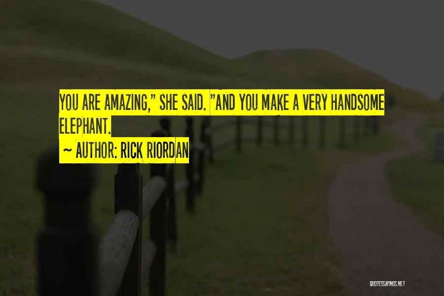 Funny You're Cute Quotes By Rick Riordan
