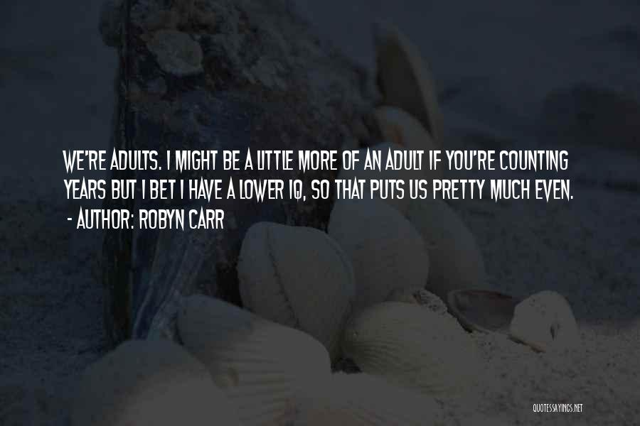 Funny You're Cute Quotes By Robyn Carr