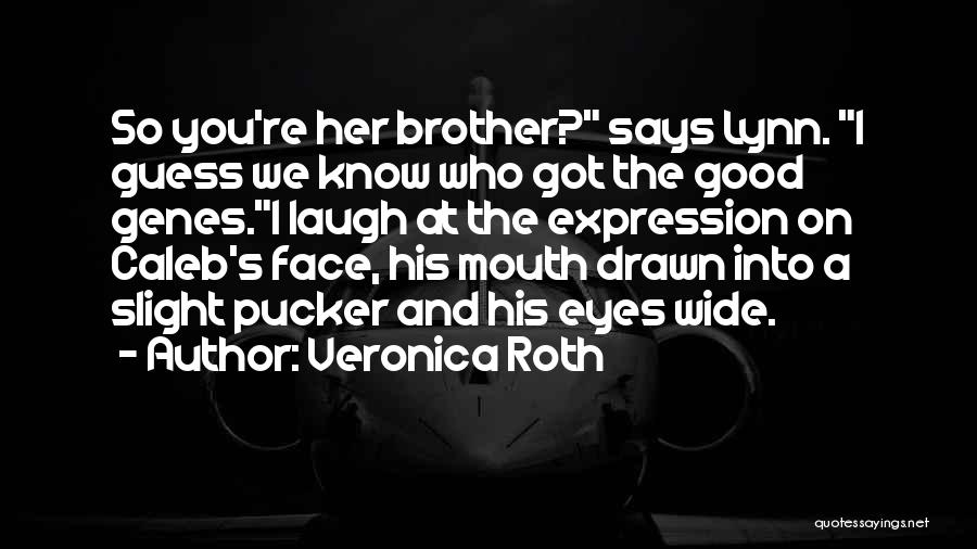 Funny You're Cute Quotes By Veronica Roth