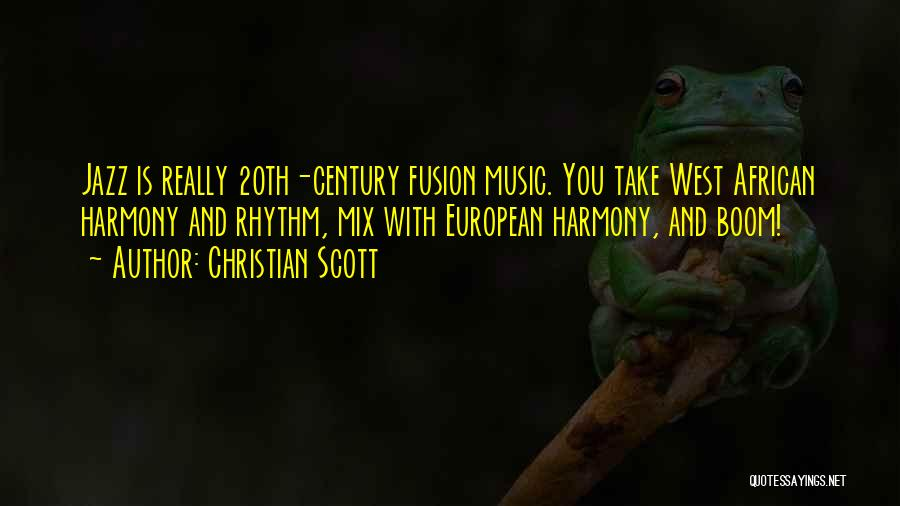 Fusion Quotes By Christian Scott