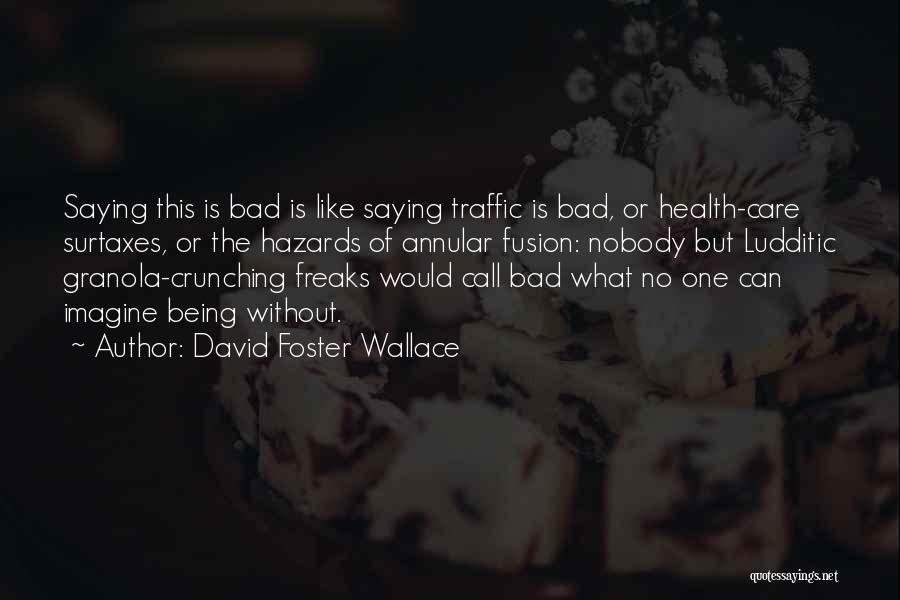 Fusion Quotes By David Foster Wallace