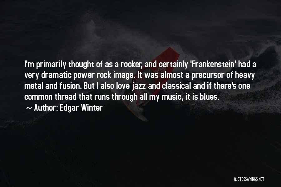 Fusion Quotes By Edgar Winter