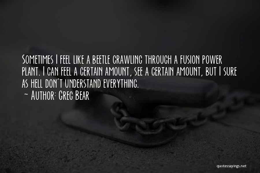 Fusion Quotes By Greg Bear
