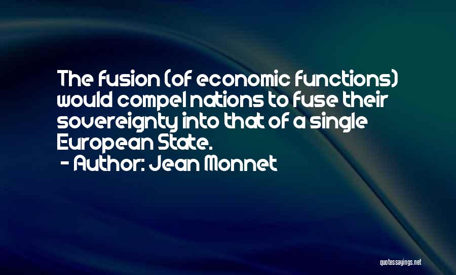 Fusion Quotes By Jean Monnet