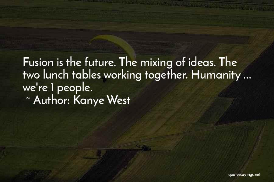 Fusion Quotes By Kanye West