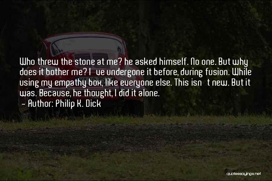 Fusion Quotes By Philip K. Dick