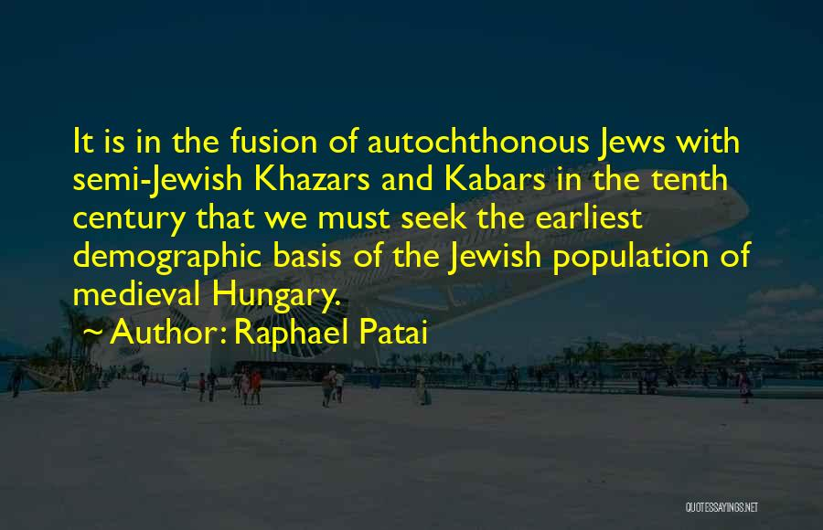 Fusion Quotes By Raphael Patai