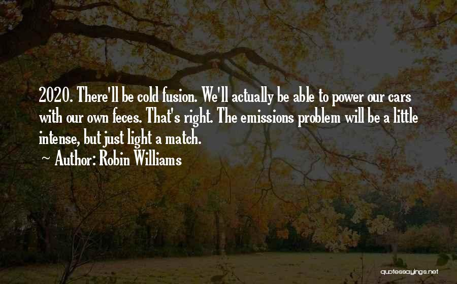 Fusion Quotes By Robin Williams