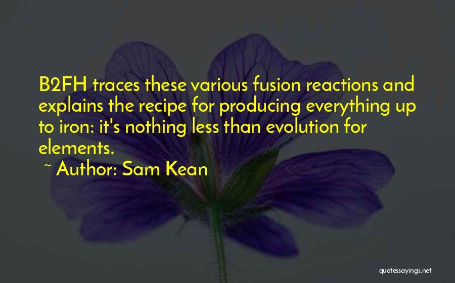 Fusion Quotes By Sam Kean