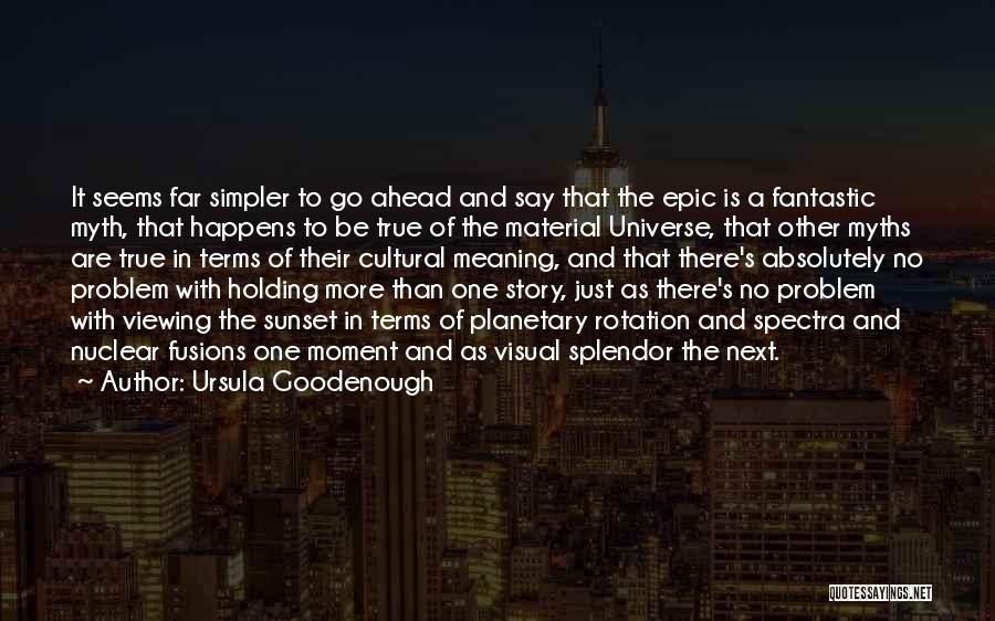 Fusion Quotes By Ursula Goodenough