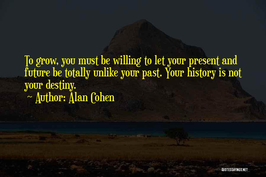 Future And Destiny Quotes By Alan Cohen