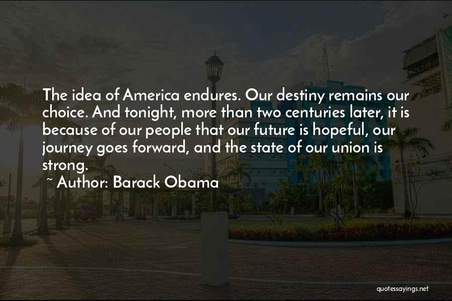 Future And Destiny Quotes By Barack Obama