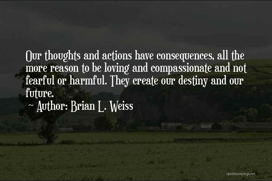 Future And Destiny Quotes By Brian L. Weiss