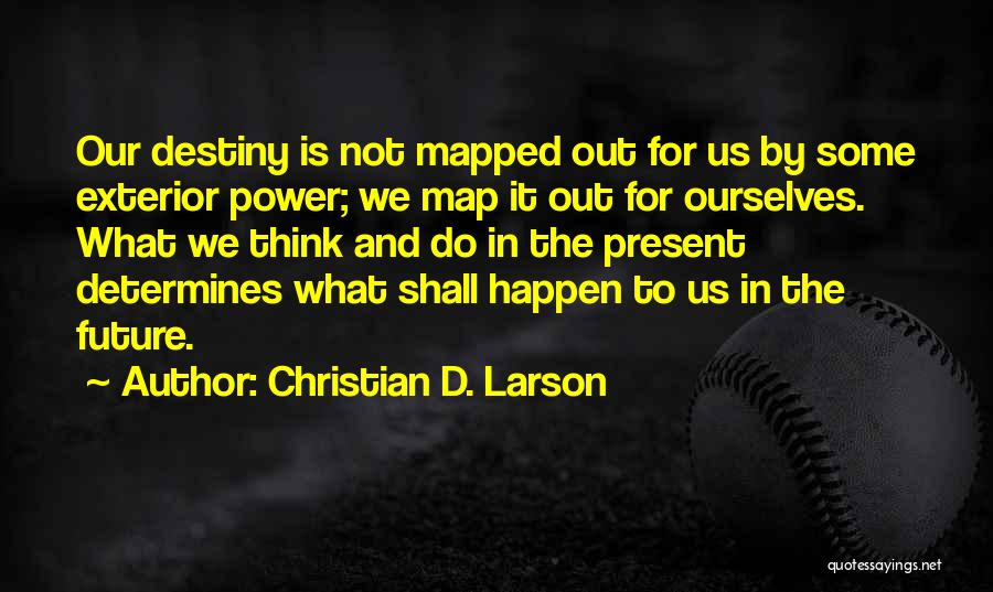 Future And Destiny Quotes By Christian D. Larson