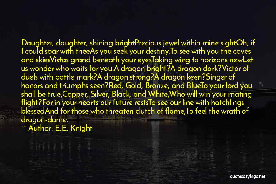 Future And Destiny Quotes By E.E. Knight