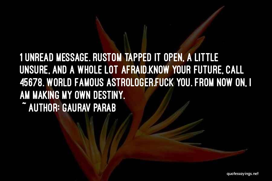 Future And Destiny Quotes By Gaurav Parab