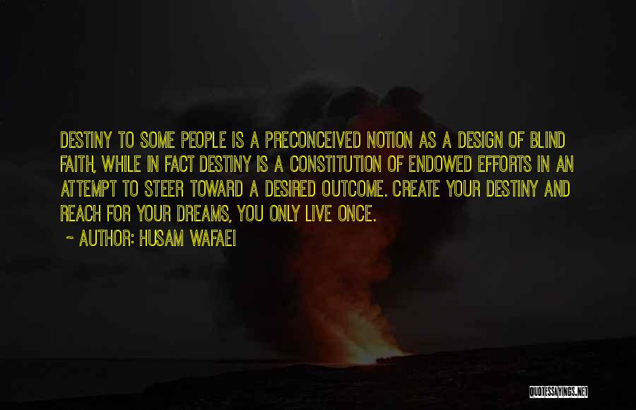 Future And Destiny Quotes By Husam Wafaei