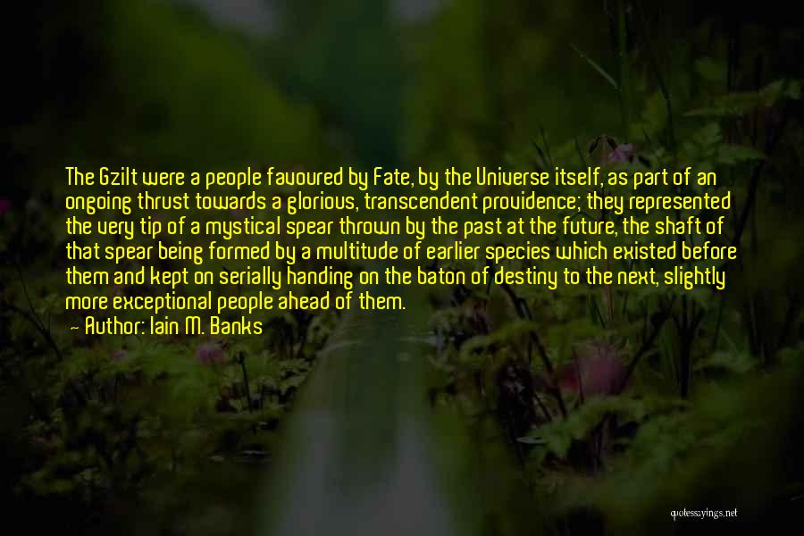 Future And Destiny Quotes By Iain M. Banks