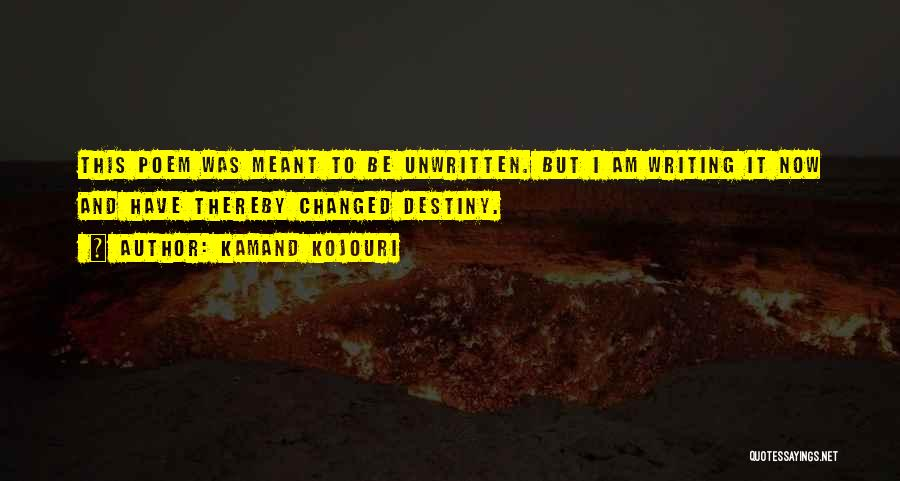 Future And Destiny Quotes By Kamand Kojouri