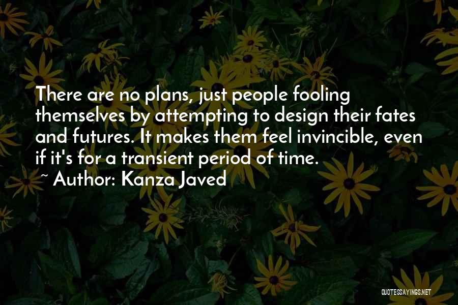 Future And Destiny Quotes By Kanza Javed