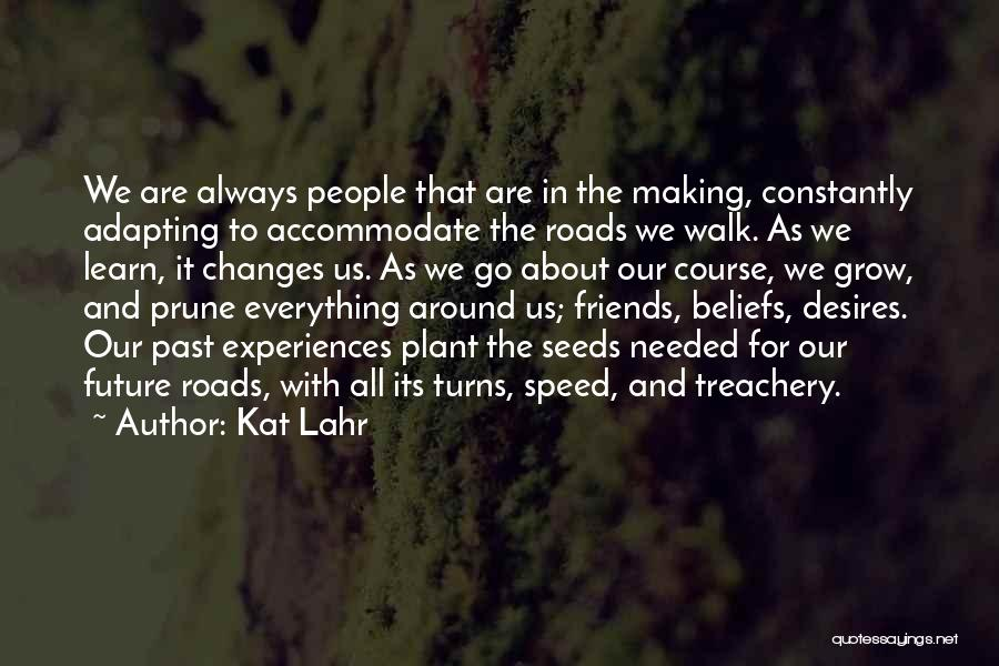 Future And Destiny Quotes By Kat Lahr