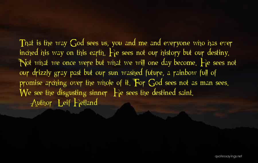 Future And Destiny Quotes By Leif Hetland