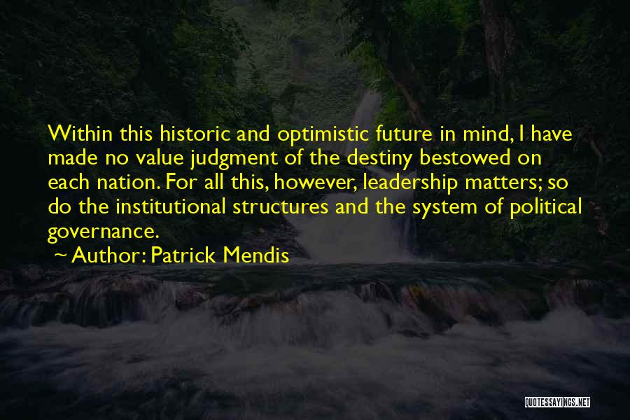 Future And Destiny Quotes By Patrick Mendis