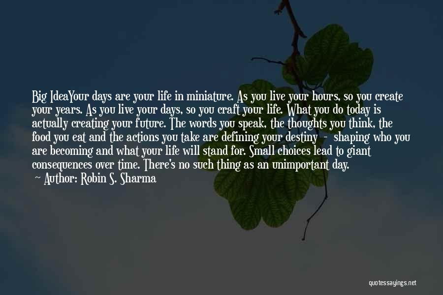 Future And Destiny Quotes By Robin S. Sharma