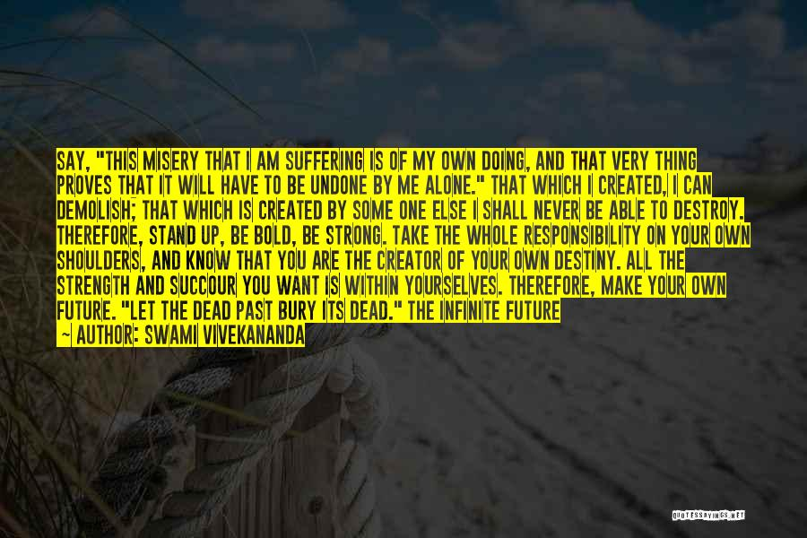 Future And Destiny Quotes By Swami Vivekananda