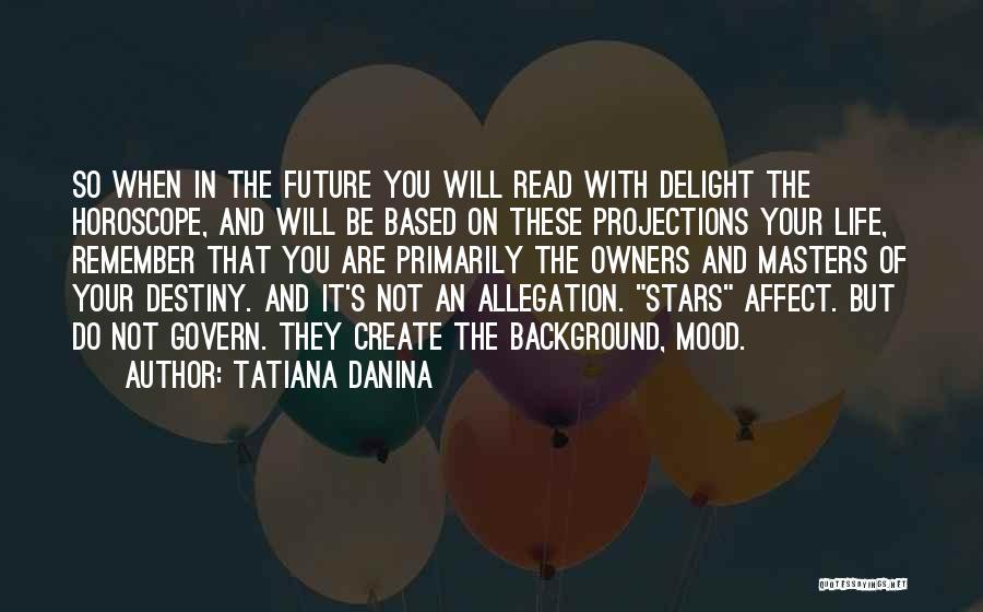 Future And Destiny Quotes By Tatiana Danina