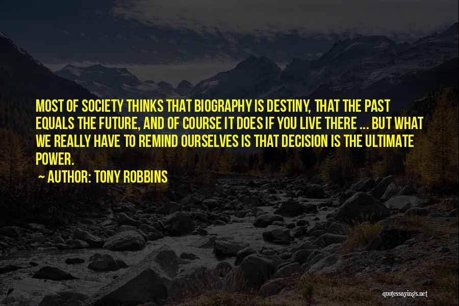 Future And Destiny Quotes By Tony Robbins
