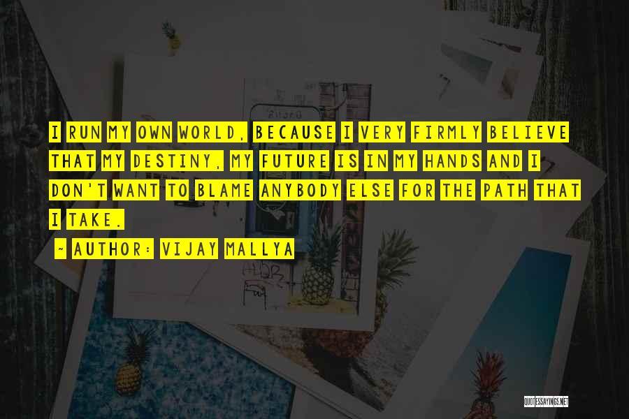 Future And Destiny Quotes By Vijay Mallya