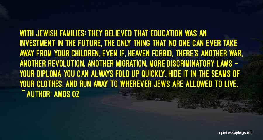 Future And Education Quotes By Amos Oz